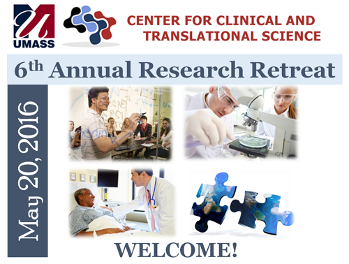 2016 UMass Center for Clinical and Translational Science Research Retreat