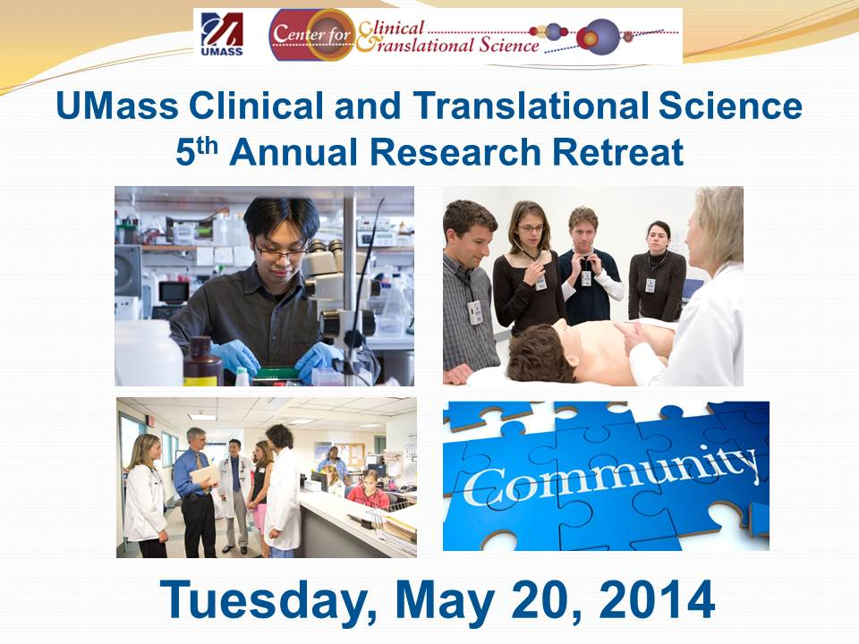 2014 UMass Center for Clinical and Translational Science Research Retreat