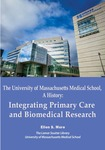 The University of Massachusetts Medical School, A History: Integrating Primary Care and Biomedical Research by Ellen S. More